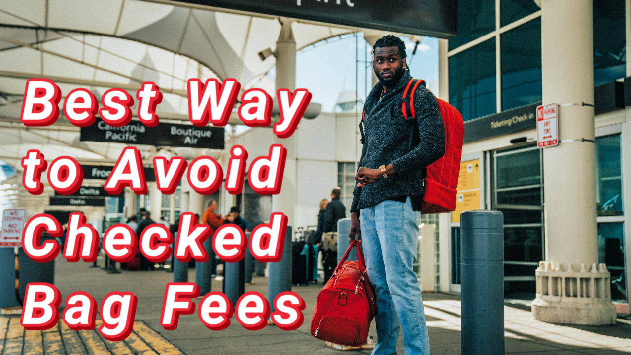 How to Avoid Checked Bags Fee On Airlines (Domestic and International)